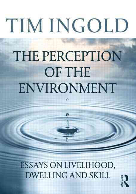 The Perception of the Environment By Ingold, Tim