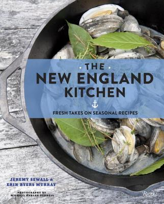 The New England Kitchen By Sewall, Jeremy/ Murray, Erin Byers/ Seaver, Barton (FRW)/ Turkell, Michael Harlan (PHT)